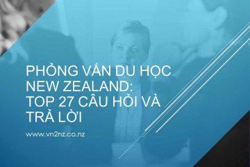 Phỏng vấn du học New Zealand